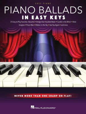 Piano Ballads – In Easy Keys (Never more than one Sharp or Flat!)