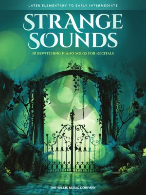 Strange Sounds Piano solo (10 Bewitching Solos for Recitals)
