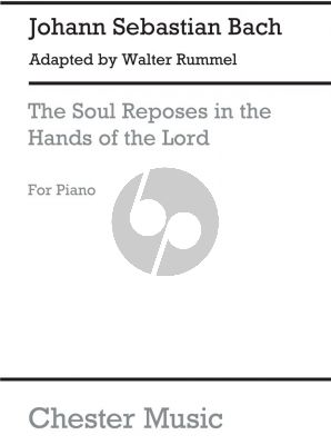 Bach The Soul reposes in the Hands of the Lord Piano solo (adapted by Walter Rummel)