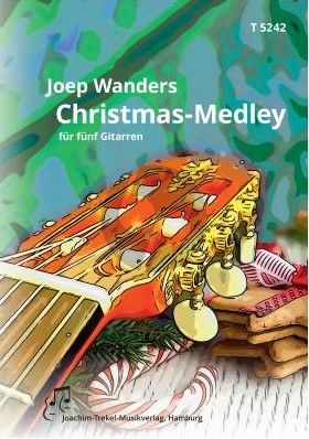 Joep Wanders Christmas Medley für 5 Gitarren