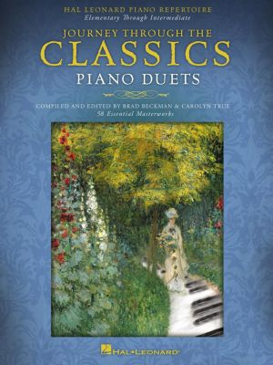 Journey Through the Classics – Piano Duets (58 Essential Masterworks) (Bradley Beckman and Carolyn True)