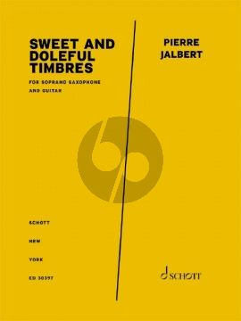 Jalbert Sweet and Doleful Timbres Soprano Saxophone and Guitar (Score/Parts)