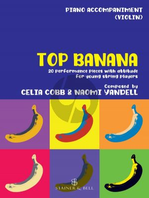 Cobb Yandell Top Banana 20 Performance Pieces with Attitude for Young String Players Piano Accompaniment to Violin Part (In Compatible Keys for Individual, Group or Mixed-Ensemble Playing)