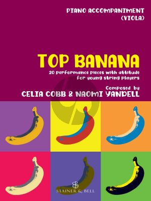 Cobb Yandell Top Banana 20 Performance Pieces with Attitude for Young String Players Piano Accompaniment to Viola Part (In Compatible Keys for Individual, Group or Mixed-Ensemble Playing)
