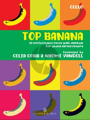 Cobb Yandell Top Banana 20 Performance Pieces with Attitude for Young String Players Violoncello Part (In Compatible Keys for Individual, Group or Mixed-Ensemble Playing)