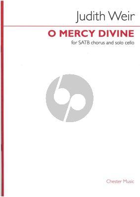 Weir O Mercy Divine SATB and solo Cello