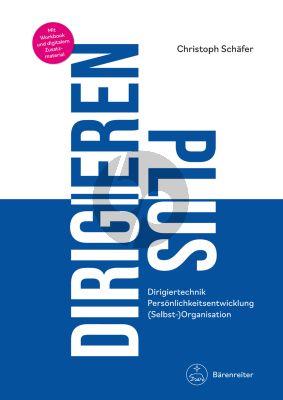 Schafer Dirigieren Plus (Dirigiertechnik – Persönlichkeitsentwicklung – (Selbst-)Organisation)