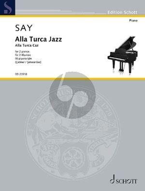 Say Alla Turca Jazz Op. 5b 2 Klaviere (Fantasie über das Rondo aus der Klaviersonate in A-Dur KV 331 von Mozart)