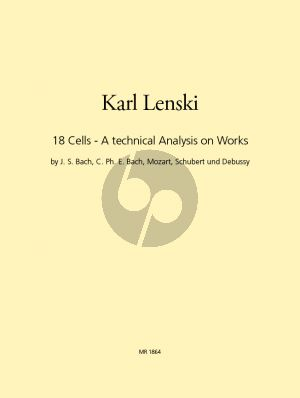 Lenski 18 Cells Flute (Analysis on works by C.Ph.E.Bach- J.S.Bach-Mozart-Schubert and Debussy) (engl./germ.)