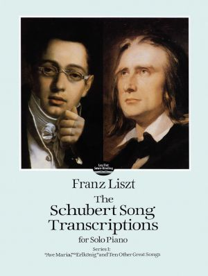Liszt Schubert Song Transcriptions Vol.1 Piano Ave Maria-Erlkonig and Ten Other Great Songs (Dover)