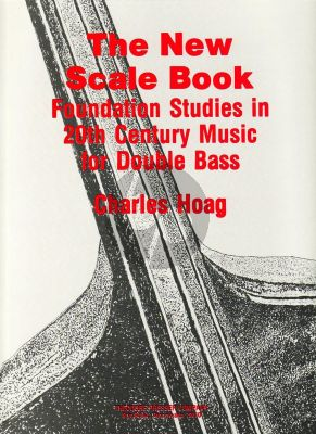 Hoag The New Scale Book for Double Bass (Foundation Studies in 20th Century)