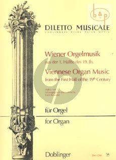 Wiener Orgelmusik 1. Halfte des 19.Jahrh. Vol.1