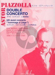 Piazzolla Double Concerto (also called Concerto Hommage a Liege (Guitar-Accordion-Piano Contrebass ad Lib)