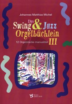 Michel Swing & Jazz Orgelbuchlein Vol. 3 (Strube)