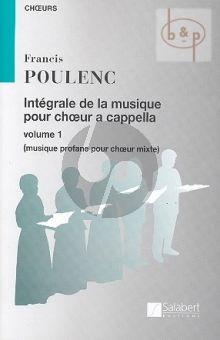 Integrale de la Musique pour Choeur a Cappella Vol.1 Musique profane choeur mixtes