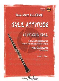 Allerme Jazz Attitude Vol.1 pour Clarinette (40 Etudes Faciles et Progressives) (Bk-Cd)