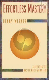 Werner Effortless Mastery Book and Online Audio (Liberating the Master Musician Within)
