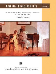 Essential Keyboard Duets Vol.2 Classic to Modern (edited by Kowalchyk and Lancaster) (Intermediate to Late Intermediate level)