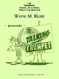 Reger The Talking Studies for Trumpet (or Cornet, Alto Horn Treble Clef Baritone)