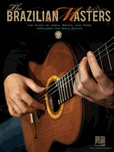 The Brazilian Masters (The Music of Jobim, Bonfa, and Baden Powell for Solo Guitar) (edited by Brian Hodel)