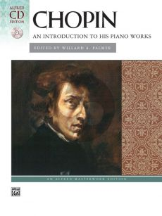 Chopin Introduction to His Piano Works Book with Cd (Edited by Willard A. Palmer)