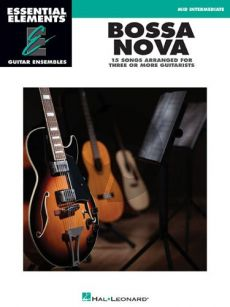 Bossa Nova – 15 Songs arranged for Three or More Guitarists (Essential Elements for Guitar Ensembles)