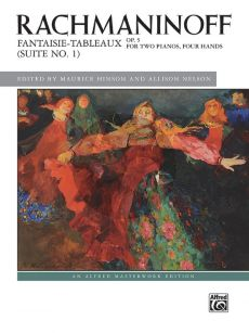 Rachmaninoff Fantaisie-tableaux (Suite No. 1) Op.5 2 Pianos 4 Hands (edited by Maurice Hinson and Allison Nelson)