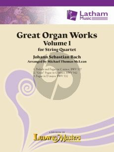 Bach Great Organ Works Volume 1 for String Quartet (Score/Parts) (transcr. by Michael Thomas McLean)