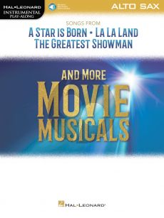 Songs from A Star Is Born, La La Land and The Greatest Showman and more Movie Musicals for Alto Sax. (Book with Audio online)