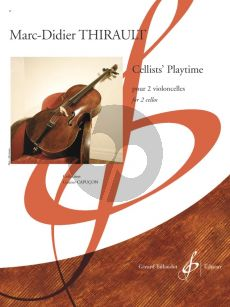 Thirault Cellists Playtime for 2 cellos Score and Parts
