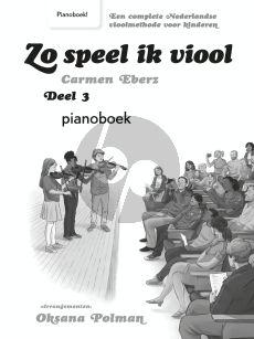 Eberz Zo speel ik Viool Vol.3 (LET OP!! PIANOBEGELEIDING bij de vioolmethode) (Methode voor jonge kinderen)