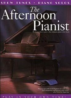 The Afternoon Pianist: Show Tunes (piano-Vocal-Chords)