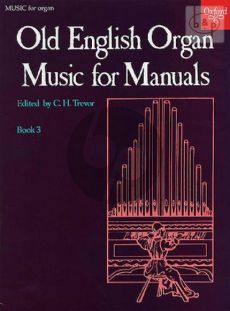 Old English Organ Music for Manuals Vol.3 (edited by C.H.Trevor