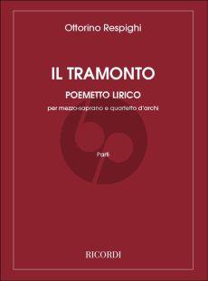 Respighi Il Tramonto Mezzo-Soprano with Stringquartet (Set of String Parts) (Vocal Part in Voice / Piano edition)