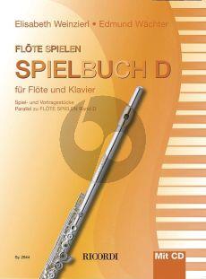 Weinzierl-Wachter Flöte spielen - Spielbuch D Flöte und Klavier (Bk-Cd)