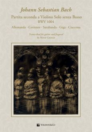 Bach Partita Seconda A Violino Solo Senza Basso BWV 1004 for Guitar (arr. Marco Caiazza)