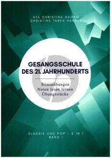 Georg-Handke Gesangsschule des 21. Jahrhunderts Band 1 (Stimmübungen - Noten lesen lernen - Übungsstücke)