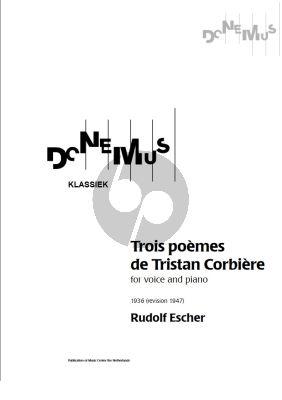Escher 3 Poemes de Tristan Corbiere (1936, revised 1947) Soprano Voice and Piano