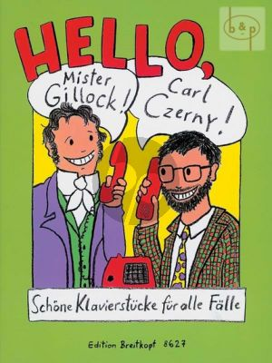 Hello Mr.Gillock! Carl Czerny! (Schöne Klavierstücke für alle Fälle) (edited by E.Haas a.o.)