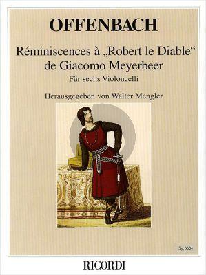 Offenbach Reminicenses a Robert de Diable de Meyerbeer 6 Violoncellos