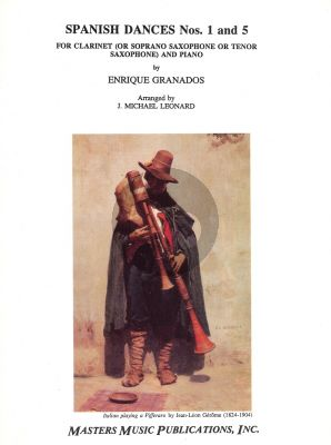 Granados Spanish Dances Nos. 1 and 5 for Clarinet (Soprano Sax of Tenor Sax) and Piano (Arranged by J.Michael Leonard)