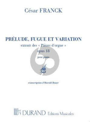 Franck Prelude, Fugue & Variation Op.18 Piano seule (transcr. Harold Bauer)