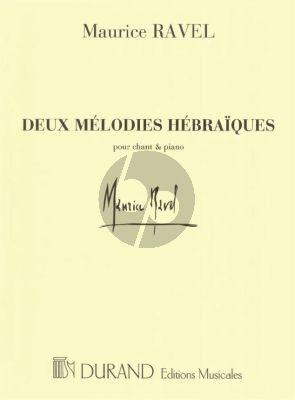 Ravel 2 Melodies hebraiques Chant et Piano