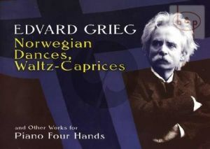 Norwegian Dances-Waltz Caprices and Other Works Piano 4 hds.