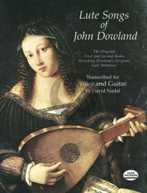 Dowland Lute Songs of John Dowland: The Original First and Second Books Including Dowland's Original Lute Tablature
