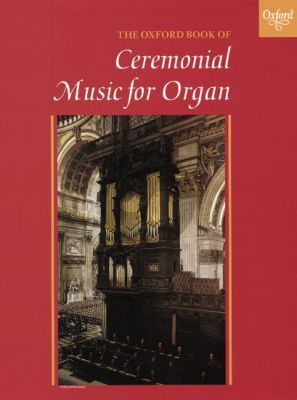 The Oxford Book of Ceremonial Music Book 1 for Organ