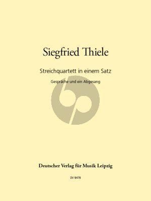 Thiele Gesprache und Abgesang Streichquartett in einem Satz (Part./Stimmen)