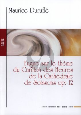 Durufle Fugue sur le Theme du Carillon des Heures de la Cathedrale de Soissons Op.12 Orgue