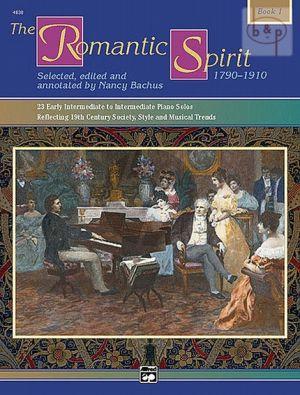 The Romantic Spirit (1790 - 1910) Vol.1 (21 Intermediate Early Advanced Solos)
