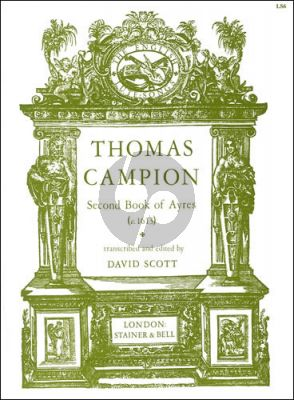 Campion Second Book of Ayres (c.1613) Voice with Lute Tablature (edited by David Scott)